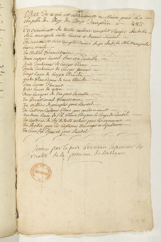 État de ce qui est absolument nécessaire pour les chapelles du roi de Port-Dauphin, de Louisbourg et de Port-Toulouse, par le père Bruneau, supérieur des récollets de la province de Bretagne, vers 1716. FR CAOM COL C11A 106 fol. 485-486