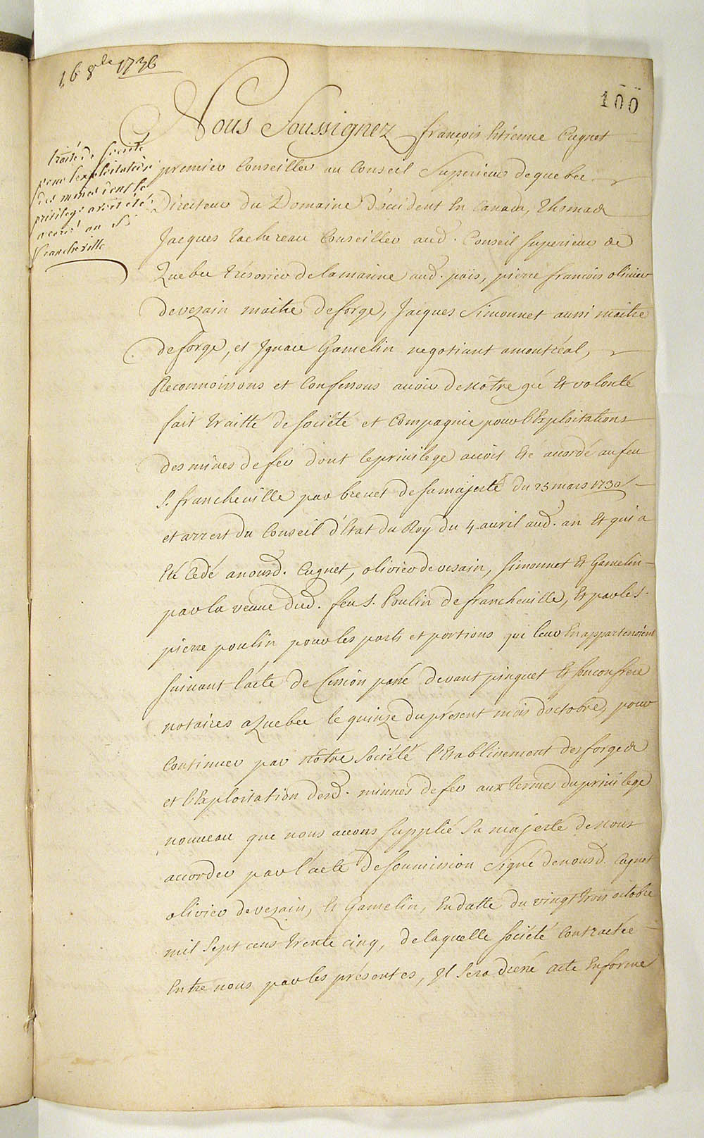 Company agreement between François-Étienne Cugnet, Thomas-Jacques Taschereau, Pierre-François Olivier de Vézin, Jacques Simonet d'Abergemont and Ignace Gamelin concerning the iron mines and ironworks of Saint-Maurice, October 16, 1736, FR CAOM COL C11A 110 fol. 100-103